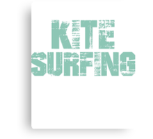 If You Don't Like Kite Surfing T-shirt Canvas Print