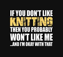 If You Don't Like Knitting T-shirt T-Shirt