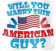 Will you marry this American guy? with silver proposal rings red white and blue Poster