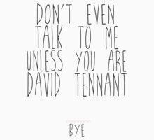 don't even talk to me unless you are david tennant Kids Clothes