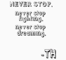 never stop (tom hiddleston's quote) Kids Tee