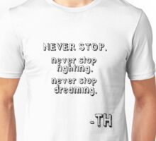 never stop (tom hiddleston's quote) Unisex T-Shirt