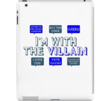I'm with the villain iPad Case/Skin