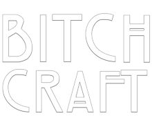 Bitch Craft by ihip2