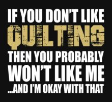 If You Don't Like Quilting T-shirt by musthavetshirts