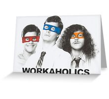 Workaholics tmnt Greeting Card