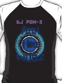 Feel The Wubz T-Shirt