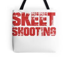 If You Don't Like Skeet Shooting T-shirt Tote Bag