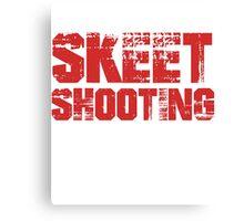 If You Don't Like Skeet Shooting T-shirt Canvas Print