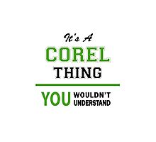 It's a COREL thing, you wouldn't understand !! Photographic Print
