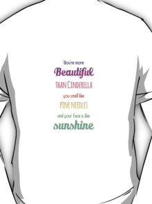 More Beautiful than Cinderella... T-Shirt