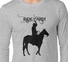 Ride Hard Long Sleeve T-Shirt