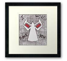 Bane Will Break You (Art Only) Framed Print