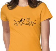 Now What? Womens Fitted T-Shirt