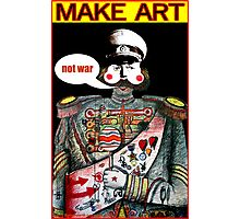 Make Art Not War Photographic Print