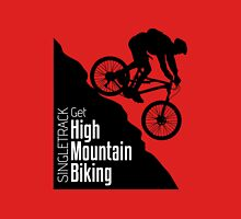 Get High Mountain Biking Unisex T-Shirt