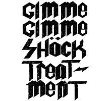 Gimme Shock Treatment Punk  Photographic Print