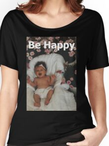 T - Be Happy Women's Relaxed Fit T-Shirt