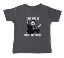 Hate us, they anus. Baby Tee