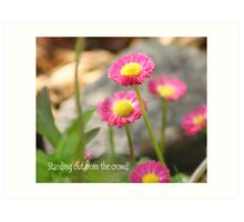 Stand Out... Art Print