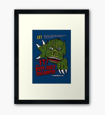 IT! Butt Ugly Framed Print