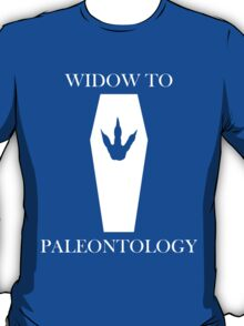 Widow To Paleontology T-Shirt