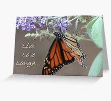 Live, Love, Laugh... Greeting Card