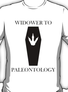 Widower To Paleontology T-Shirt