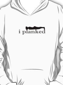 i planked T-Shirt