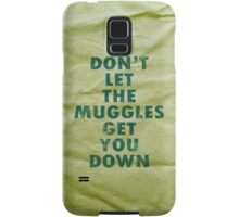 Don't Let The Muggles Get You Down - Harry Potter Samsung Galaxy Case/Skin