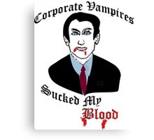 Corporate Vampires Suck Canvas Print