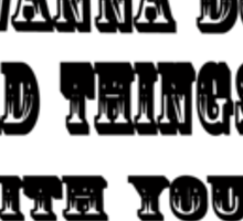 True Blood: I wanna do bad things with you Sticker