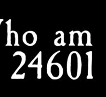 Les Miserables - Who Am I? 24601 Sticker