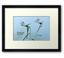 Follow your dreams even if they seem faint or distant . . . Framed Print