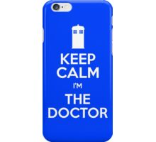 Keep Calm I'm The Doctor iPhone Case/Skin