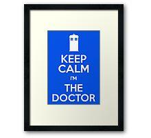 Keep Calm I'm The Doctor Framed Print