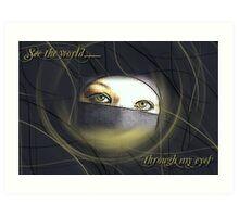 through my eyes Art Print