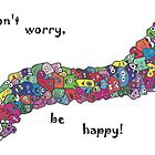 Don't Worry, Be Happy by poeticartsx