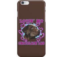 Lovin' My Chocolate Lab iPhone Case/Skin