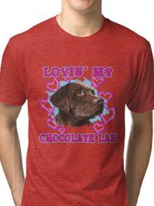 Lovin' My Chocolate Lab Tri-blend T-Shirt