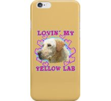 Lovin' My Yellow Lab iPhone Case/Skin