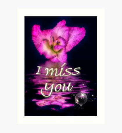 I miss you-Gladiolus Art Print