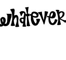 Whatever. by alexavec