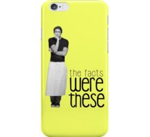 The Facts Were These... iPhone Case/Skin