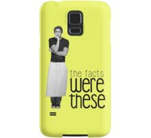 The Facts Were These... Samsung Galaxy Case/Skin
