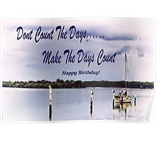 Don't Count The Days Inspirational Happy Birthday Card/Poster Poster