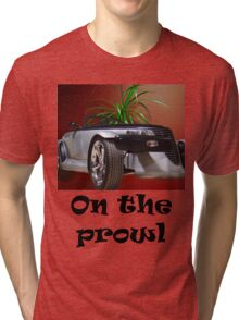 T- On The Prowl Tri-blend T-Shirt