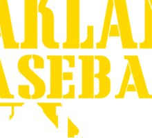 ALL I CARE ABOUT IS OAKLAND BASEBALL Sticker