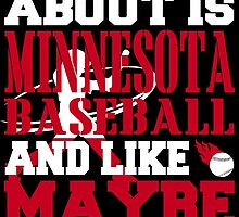 ALL I CARE ABOUT IS MINNESOTA BASEBALL by fancytees