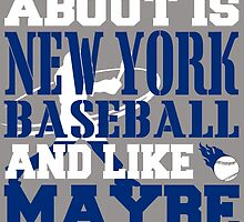 ALL I CARE ABOUT IS NEWYORK BASEBALL by fancytees